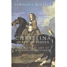 Christina Queen of Sweden: The Restless Life of a European Eccentric