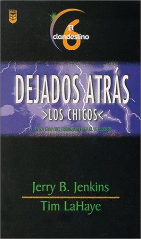 Dejados Atras = The Underground: 6 (Dejados Atra's Los Chicos) por Tim LaHaye