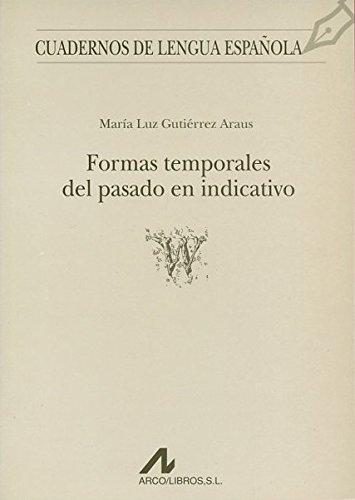 Formas temporales del pasado en indicativo (W) (Cuadernos de lengua española) por María Luz Gutiérrez Araus