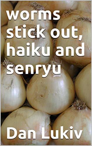 worms stick out, haiku and senryu (English Edition)