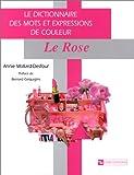 Dictionnaire des mots et expressions de couleur du XXe siècle : Le rose