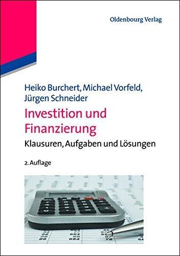 Investition und Finanzierung - Burchert/Vorfeld/Schneider by Heiko Burchert (2013-03-13)