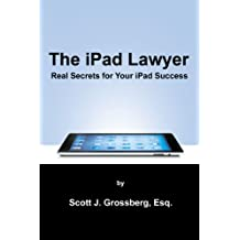 The iPad Lawyer: Real Secrets For Your iPad Success