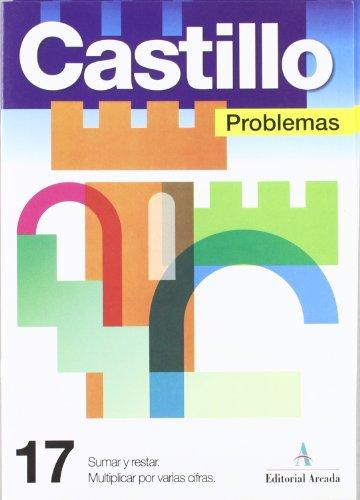 Problemas. Sumar Y Restar. Multiplicar Por Varias Cifras - Cuaderno 17