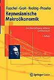 Keynesianische Makroökonomik: Zins, Beschäftigung, Inflation und Wachstum (Springer-Lehrbuch)