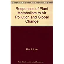 Responses of Plant Metabolism to Air Pollution and Global Change