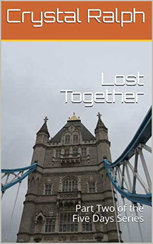 Lost Together: Part Two of the Five Days Series (English Edition) Ralph Crystal