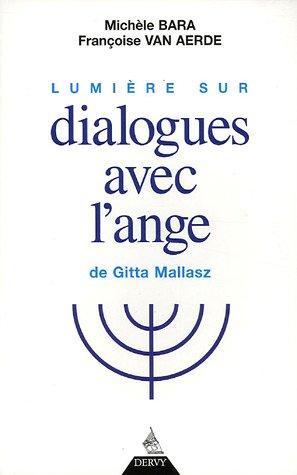 Lumière sur Dialogues avec l'Ange de Gitta Mallasz par Michèle Bara, Françoise Van Aerde