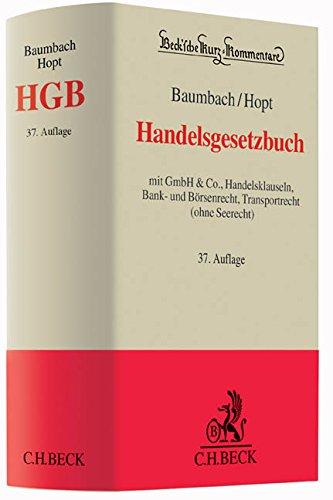 Handelsgesetzbuch: mit GmbH & Co, Handelsklauseln, Bank- und Börsenrecht, Transportrecht (ohne Seerecht) (Beck'sche Kurz-Kommentare, Band 9)