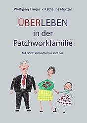 Über-Leben in der Patchworkfamilie: mit Vorwort von Jesper Juul