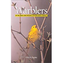 Warblers of the Great Lakes Region and Eastern North America by Chris Earley (2003-02-01)