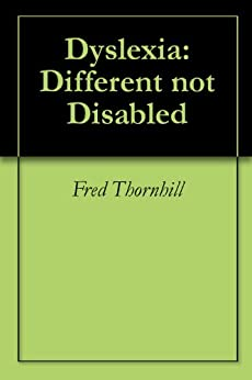 Dyslexia:Different not Disabled by [Thornhill, Fred]