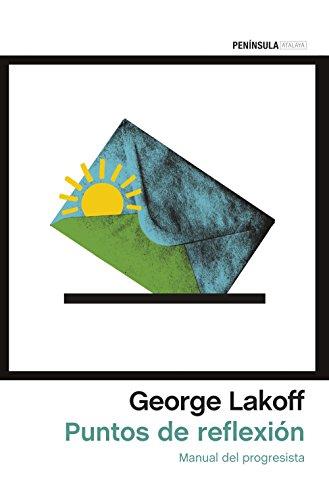 Puntos de reflexión: Manual del Progresista por George Lakoff