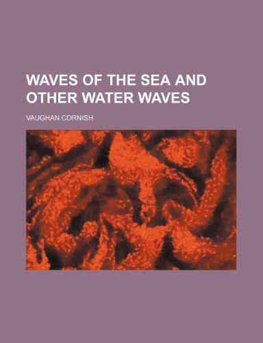 Waves of the sea and other water waves