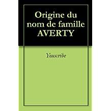 Origine du nom de famille AVERTY (Oeuvres courtes)