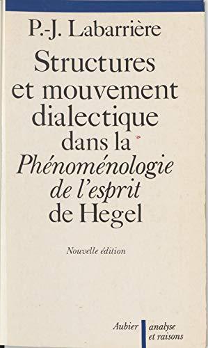 Structure et mouvement dialectique dans la «Phénoménologie de l'esprit» de Hegel (