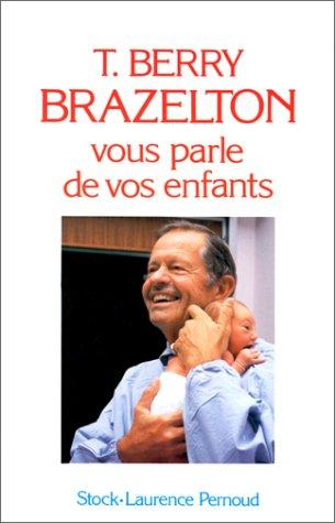 T-Berry Brazelton vous parle de vos enfants