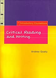[Critical Reading and Writing: An Introductory Coursebook] (By: Peter Andrew Goatley) [published: July, 2000]