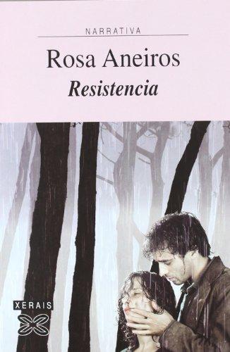 Resistencia (Edición Literaria - Narrativa) por Rosa Aneiros