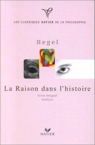 Hegel - la raison dans l'histoire