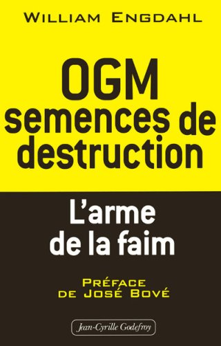 OGM : semences de destruction : L'arme de la faim