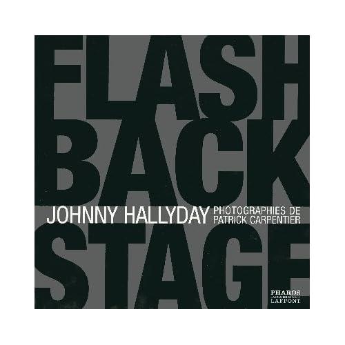 Johnny Hallyday : Flash Back Stage