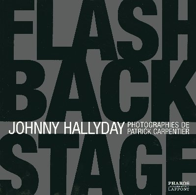 Johnny Hallyday : Flash Back Stage
