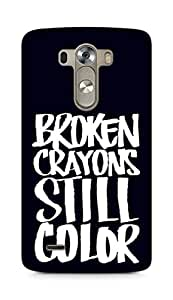AMEZ broken crayons still colour Back Cover For LG G3