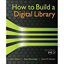 [(How to Build a Digital Library)] [ By (author) Ian H. Witten, By (author) David Bainbridge, By (author) David M. Nichols ] [November, 2009]