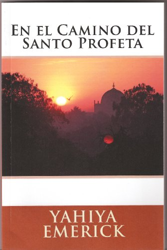En El Camino del Santo Profeta par Yahiya Emerick