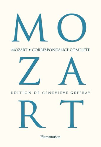 Correspondance complète par Wolfgang-Amadeus Mozart