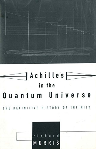 Achilles In the Quantum Universe: The Definitive History Of Infinity