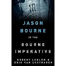 Robert Ludlum's The Bourne Imperative: The Bourne Saga: Book Ten (Jason Bourne 10) (English Edition)