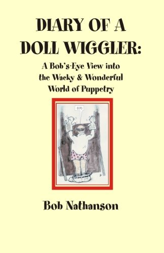 Wacky Wiggler - Diary of a Doll Wiggler: A