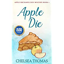Apple Die (Apple Orchard Cozy Mystery Book 1) (English Edition)