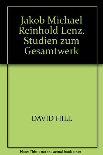Jakob Michael Reinhold Lenz. Studien zum Gesamtwerk