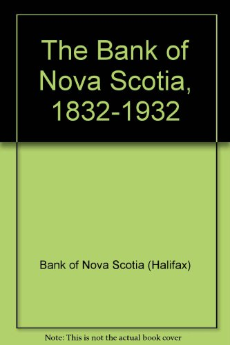 the-bank-of-nova-scotia-1832-1932