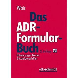 Das ADR-Formularbuch: Erläuterungen - Muster - Entscheidungshilfen