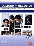 Cultura y negocios.Libro del alumno: El español de la economía española y latinoamericana