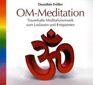 OM-Meditation: Spezielle Entspannungsmusik zum Loslassen und Wohlfühlen