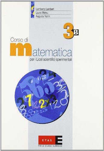 Corso di matematica. Modulo 3B. Per il triennio del Liceo scientifico sperimentale