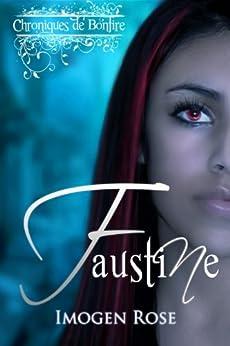 Chroniques de Bonfire, Tome 1: Faustine par [Rose, Imogen]