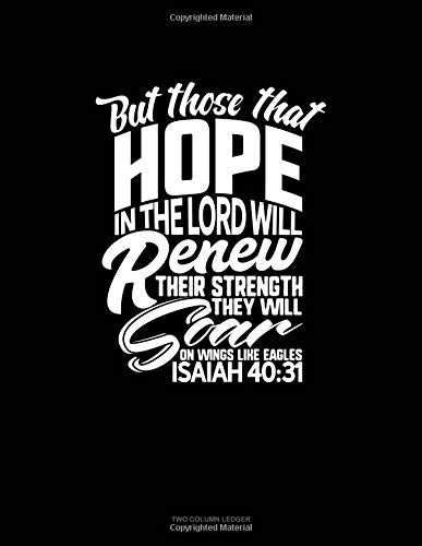 But Those That Hope in the Lord Will Renew Their Strength. They Will Soar on Wings Like Eagles - Isaiah 40:31: Unruled Composition Book