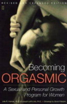 [Becoming Orgasmic: A Sexual and Personal Growth Programme for Women] (By: Julia R. Heiman) [published: May, 2004]