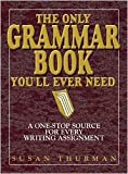The Only Grammar Book You'll Ever Need (text only) 2nd(Second) edition by S. Thurman.L. Shea