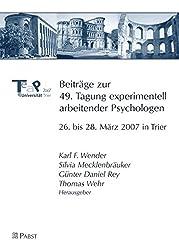 Beiträge zur 49. Tagung experimentell arbeitender Psychologen: 26. bis 28. März 2007 in Trier