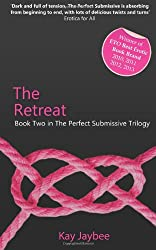 The Retreat - Book Two in The Perfect Submissive Trilogy (Perfect Submissive Trilogy 2)
