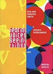 Hearing Voices, Seeing Things - Bob and Roberta Slack, Jessica Voorsanger: A Serpentine Gallery Project with North East London Mental Health Trust