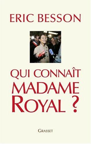 Qui connaît Madame Royal ? par Eric Besson