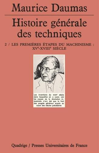Histoire générale des techniques, tome 2 : Les Premières Étapes du machinisme XVe-XVIIIe siècle